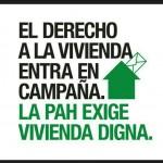 El derecho a la vivienda entra en campaña. La PAH exige vivienda digna